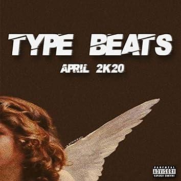 Type Beats (April 2K20)