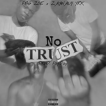 No Trust (feat. PBG Zoe)