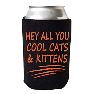 Hey All You Cool Cats & Kittens - Funny Beer Coolie - Tiger King Carole Can Cooler