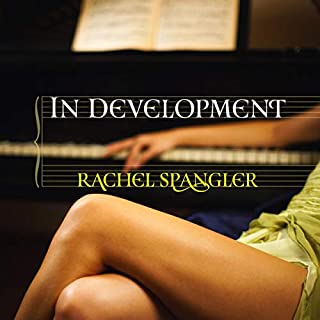 In Development                   By:                                                                                                                                 Rachel Spangler                               Narrated by:                                                                                                                                 Ann Etter                      Length: 11 hrs and 34 mins     4 ratings     Overall 3.8