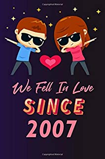We fell in love since 2007: 120 lined journal / 6x9 notebook / Gift for valentines day / Gift for couples / for her / for ...