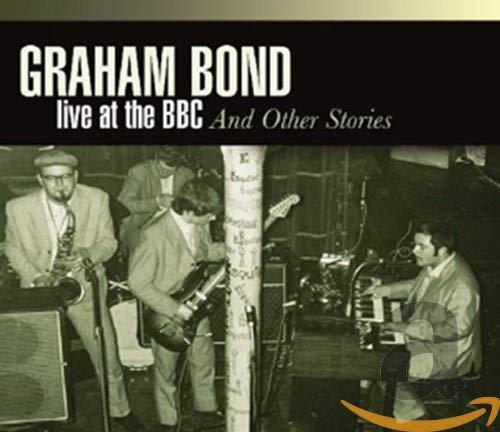 Graham Bond - Live At BBC & Other..