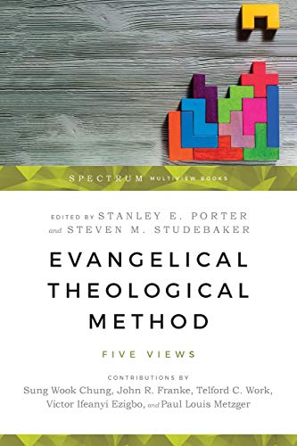Evangelical Theological Method: Five Views (Spectrum Multivew)