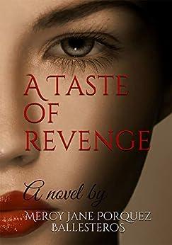 A Taste of Revenge by [Mercy Jane Porquez Ballesteros]