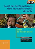 Audit des décès maternels dans les établissements de santé: Guide de mise en oeuvre (DiDactiques) (French Edition)