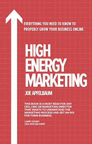 High Energy Marketing: Everything you need to know to properly grow your business online (English Edition)