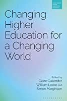 Changing Higher Education for a Changing World (Bloomsbury Higher Education Research)