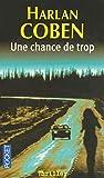 UNE CHANCE DE TROP - Pocket - 07/04/2005
