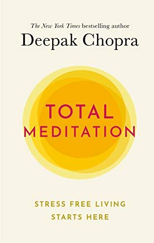 Total Meditation: Stress Free Living Starts Here