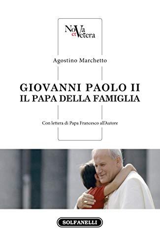Giovanni Paolo II. Il Papa della famiglia