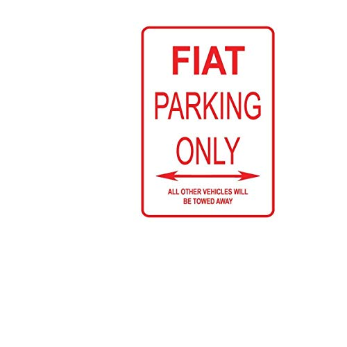 "DKISEE Aluminum Safety Sign FIAT Parking ONLY Aluminum Street Sign Durable Rust Proof Warning Sign Aluminum Metal Sign 12""x18"""