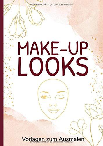 Make-Up Looks Vorlagen zum Ausmalen: Buch für Profis und Anfänger mit 100 Gesichtern zum Einzeichnen der Lieblingslooks und Schmink-Styles