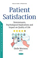 Patient Satisfaction: Determinants, Psychological Implications and Impact on Quality of Life