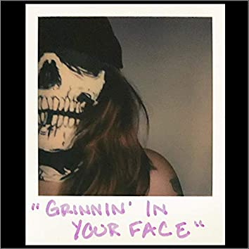 Grinnin' in Your Face