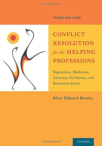 Compare Textbook Prices for Conflict Resolution for the Helping Professions: Negotiation, Mediation, Advocacy, Facilitation, and Restorative Justice 3 Edition ISBN 9780199361182 by Barsky, Allan