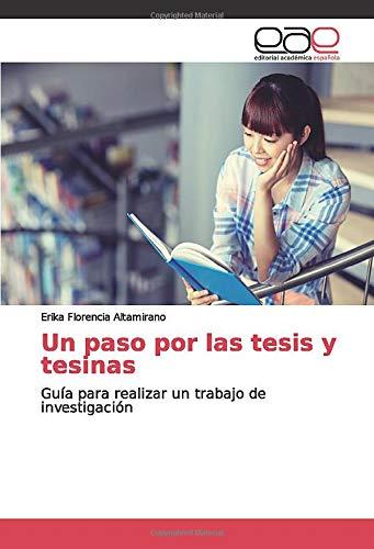 Un paso por las tesis y tesinas: Guía para realizar un trabajo de investigación