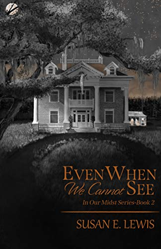 Even When We Cannot See (In Our Midst Book 2) (English Edition)