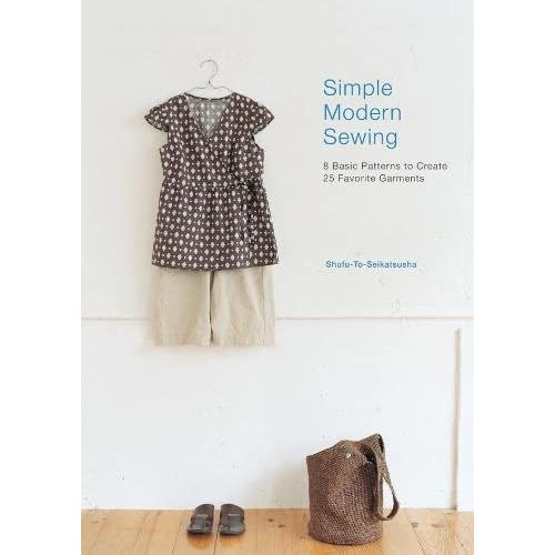 502d4a24f1 Interweave Press Simple Modern Sewing  8 Basic Patterns to Create 25  Favorite Garments