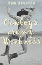 Cowboys Are My Weakness by Pam Houston (10-Feb-1994) Paperback