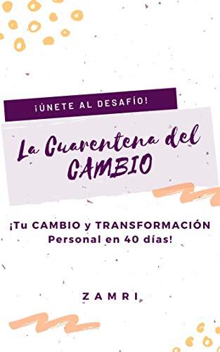LA CUARENTENA DEL CAMBIO: Tu Cambio y Transformación Personal en 40 días