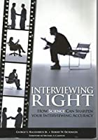 Interviewing Right: How Science Can Sharper Your Interviewing Accuracy 1933578106 Book Cover