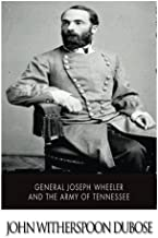 General Joseph Wheeler and the Army of Tennessee