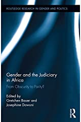Gender and the Judiciary in Africa: From Obscurity to Parity? (Routledge Research in Gender and Politics Book 5) Kindle Edition