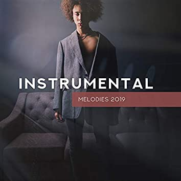 Instrumental Melodies 2019 – Jazz Relaxation, Smooth Music to Calm Down, Jazz Coffee, Mellow Songs, Soothing Sax