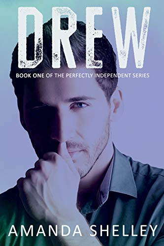 Drew: Book One of the Perfectly Independent Series by [Amanda Shelley]