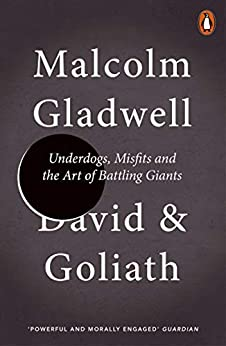 David and Goliath: Underdogs, Misfits and the Art of Battling Giants (English Edition) von [Malcolm Gladwell]