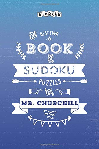 The Best Ever Book of Sudoku Puzzles for Mr. Churchill