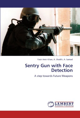 Sentry Gun with Face Detection: A step towards Future Weapons