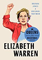 Queens of the Resistance: Elizabeth Warren: A Biography