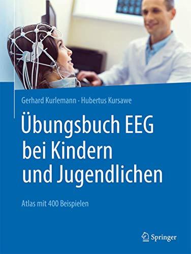 Übungsbuch EEG bei Kindern und Jugendlichen: Atlas mit 370 Beispielen (German Edition)