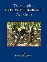 The Complete Pickett's Mill Battlefield Trail Guide