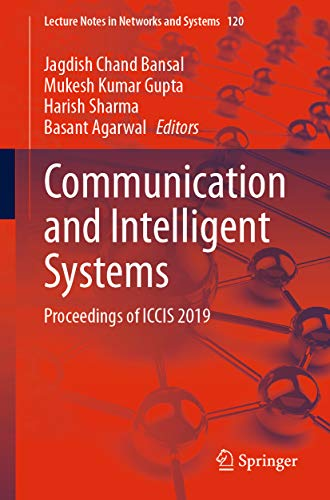 Communication and Intelligent Systems: Proceedings of ICCIS 2019 (Lecture Notes in Networks and Systems Book 120) (English Edition)
