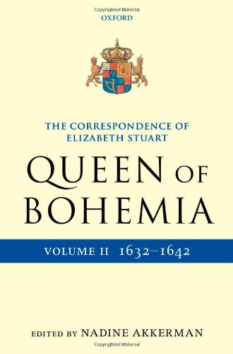 The Correspondence of Elizabeth Stuart, Queen of Bohemia, Volume II (Letters of Elizabeth Stuart, Queen of Bohemia)