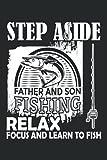 Ir a lado relajarse y aprender a pescar.: Padre e hijo al Día del Padre I Papel alineado para el Cuaderno con 120 páginas en formato 15 x 22, 86 cm