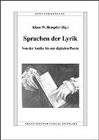 Sprachen Der Lyrik: Von Der Antike Bis Zur Digitalen Poesie (Text Und Kontext)