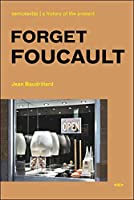 Forget Foucault, new edition (Semiotext(e) / Foreign Agents)