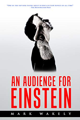 An Audience for Einstein by [Mark Wakely]