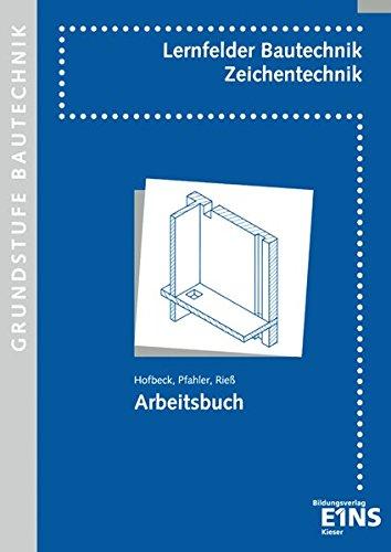Bautechnik - Fachzeichnen, Grundstufe, Neuauflage: Zeichentechnik / Grundstufe: Schülerband (Lernfelder Bautechnik, Band 1)