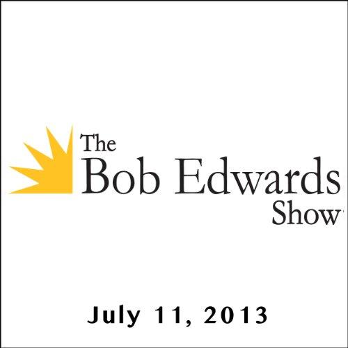 The Bob Edwards Show, Hilary Mantel and Sheila Heti, July 11, 2013 cover art