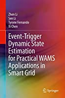 Event-Trigger Dynamic State Estimation for Practical WAMS Applications in Smart Grid