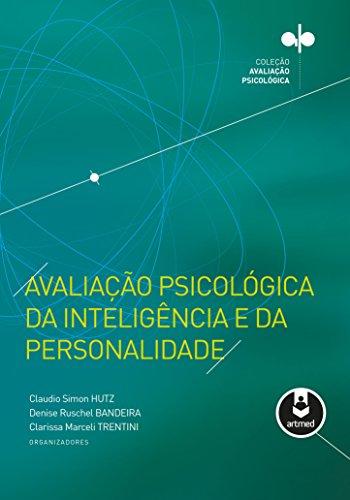 Avaliação Psicológica da Inteligência e da Personalidade - Coleção Avaliação Psicológica (Portuguese Edition)
