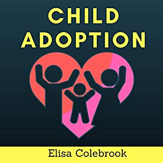 Child Adoption: A Practical Guide for Adopting Children audiobook cover art