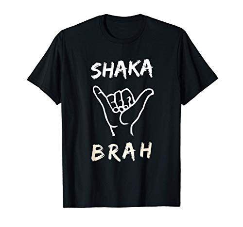 Shaka Brah Surfer Dude Hawaii aloha Hawaiian Greetings Sign Camiseta