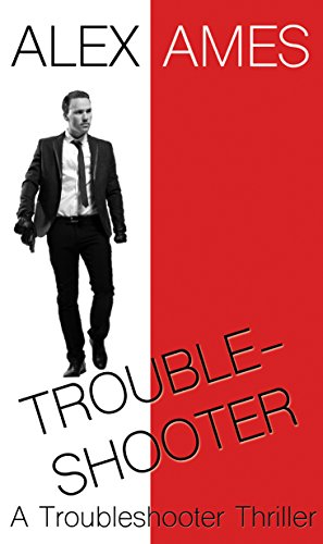 Book: Troubleshooter by Alex Ames