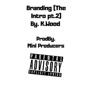 Branding (The Intro pt.2)