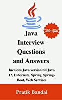 Java Interview Questions and Answers: Includes Java version till Java 12, Hibernate, Spring, Spring-Boot, Web Services Front Cover